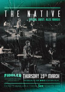The Native + special guest Alex Francis LIVE at Subterania, London