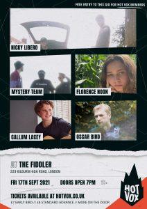 HOT VOX Presents:NICKY LIBERO // Mystery Team // Florence Noon //Callum Lacey //Oscar Bird LIVE at Subterania, London