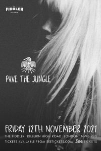 Pave The Jungle LIVE at Subterania, London